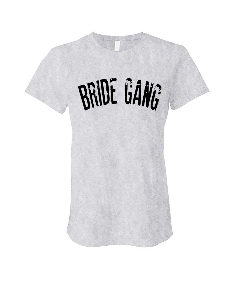 Details about BRIDE GANG - wedding bridesmaid marriage - LADIES Cotton  T-Shirt